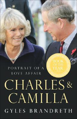 Charles & Camilla: Portrait of a Love Affair, Brandreth,Gyles