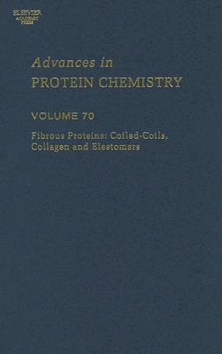 Advances in Protein Chemistry: Fibrous Proteins Coiled-coil, Collagen And Elastomers, Parry, David A.D.; Squire, John M.