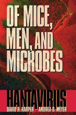 Image for Of Mice, Men, and Microbes: Hantavirus