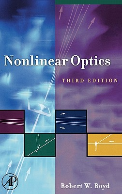 Nonlinear Optics, Third Edition 3rd Edition, Robert W. Boyd  (Author)