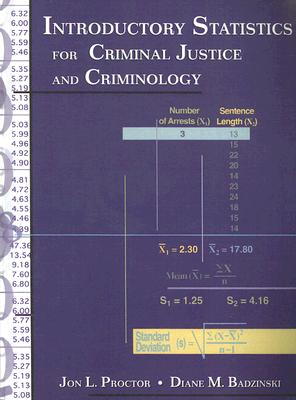 Introductory Statistics for Criminal Justice and Criminology, Proctor, Jon L. And  Diane M. Badzinski