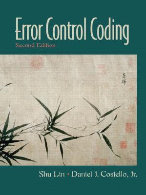 Error Control Coding (2nd Edition), Lin, Shu; Costello, Daniel J.