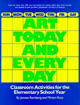 Image for Art Today and Every Day: Classroom Activities for the Elementary School Year