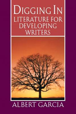 Digging In: Literature for Developing Writers, Garcia, Albert