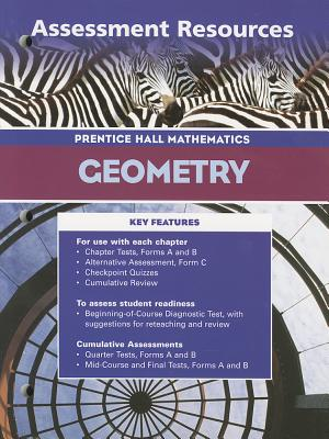 Geometry: Assessment Resources (Prentice Hall Mathematics), Prentice Hall [Compiler]