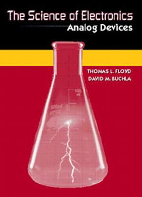 The Science of Electronics: Analog Devices, Buchla, David M.; Floyd, Thomas L.