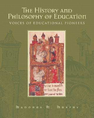 Image for The History and Philosophy of Education: Voices of Educational Pioneers