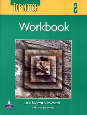 Top Notch 2 Workbook, Joan Saslow (Author), Allen Ascher (Author), Terra Brockman (Author)