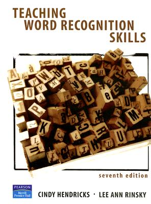 Teaching Word Recognition Skills (7th Edition), Cindy Hendricks
