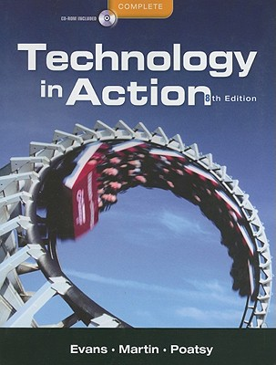 Technology In Action, Complete (8th Edition), Alan Evans  (Author), Kendall Martin (Author), Mary Anne Poatsy (Author)