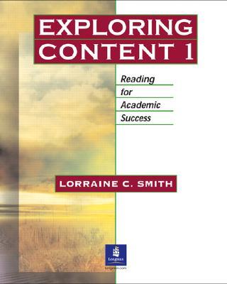 Exploring Content, Book 1: Reading for Academic Success, Lorraine C. Smith (Author)
