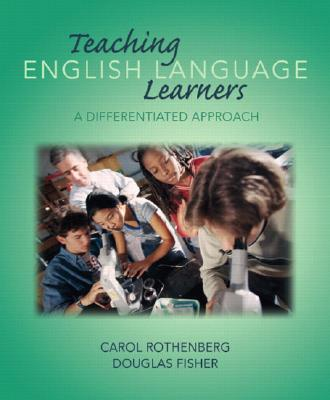 Teaching English Language Learners: A Differentiated Approach, Rothenberg, Carol