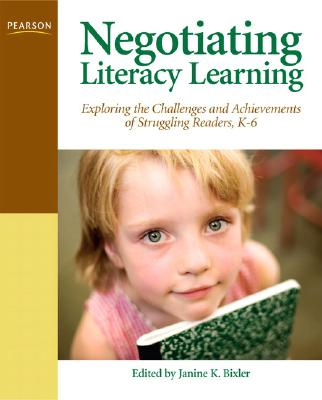 Image for Negotiating Literacy Learning: Exploring the Challenges and Achievements of Struggling Readers, K-6