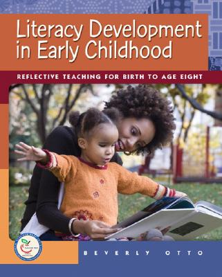 Image for Literacy Development in Early Childhood: Reflective Teaching for Birth to Age Eight