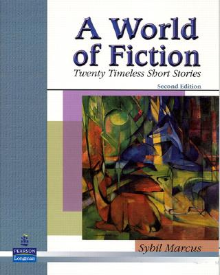A World of Fiction: Twenty Timeless Short Stories (2nd Edition), Marcus, Sybil