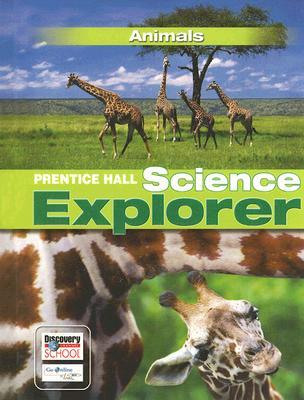 SCIENCE EXPLORER ANIMALS STUDENT EDITION 2007