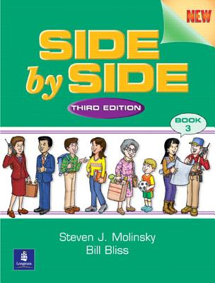 Side by Side 3 Student Book and Activity & Test Prep Workbook w/Audio CDs Value Pack (3rd Edition), Steven J. Molinsky (Author), Bill Bliss (Author)