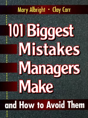 Image for 101 Biggest Mistakes Managers Make and How to Avoid Them
