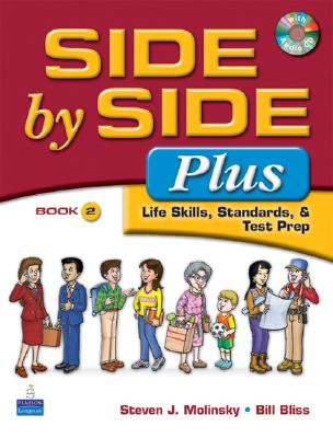 Side by Side Plus 2 - Life Skills, Standards & Test Prep (3rd Edition), Steven J. Molinsky  (Author), Bill Bliss  (Author)