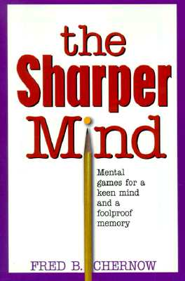 Image for The Sharper Mind: Mental Games for a Keen Mind and a Fool Proof Memory