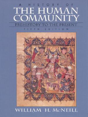 History of the Human Community, A, Combined (5th Edition), McNeill, William H.