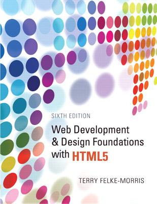 Image for Web Development and Design Foundations with HTML5 (6th Edition)