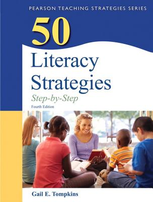 50 Literacy Strategies: Step-by-Step (4th Edition) (Books by Gail Tompkins) 4th Edition, Gail E. Tompkins  (Author)
