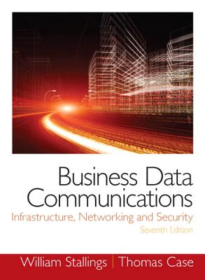 Image for Business Data Communications- Infrastructure, Networking and Security
