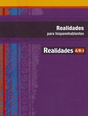 Realidades Para Hispanohablantes for Realidades A/B-1, Pearson