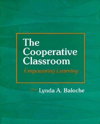 Image for The Cooperative Classroom: Empowering Learning Baloche, Lynda A.