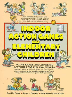 Indoor Action Games for Elementary Children: Active Games and Academic Activities for Fun and Fitness