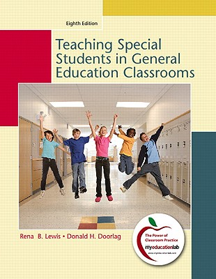 Teaching Students with Special Needs in General Education Classrooms (8th Edition), Rena B. Lewis, Donald H. Doorlag