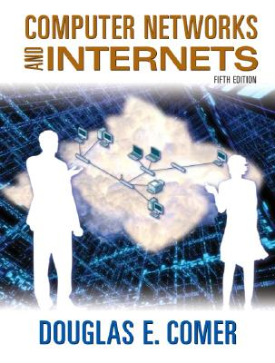 Image for COMPUTER NETWORKS AND INTERNETS, 5th edition