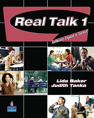 Real Talk 1 Student Book and Classroom Audio CD, Lida Baker (Author), Judith Tanka (Author)