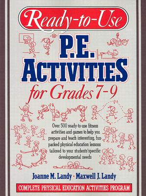 Image for Ready-To-Use P.E. Activities for Grades 7-9 (Complete Physical Education Activities Program) (bk. 4)