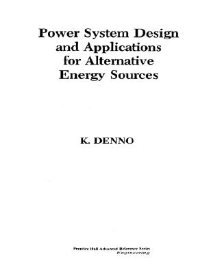 Power System Design Applications for Alternative Energy Sources, Denno, Khalil