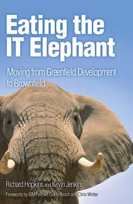 Eating the IT Elephant: Moving from Greenfield Development to Brownfield, Hopkins, Richard; Jenkins, Kevin