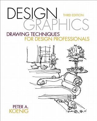 Image for DESIGN GRAPHICS: DRAWING TECHNIQUES FOR DESIGN PROFESSIONALS THIRD EDITION