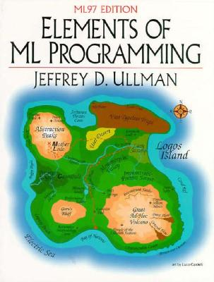 Elements of ML Programming, ML97 Edition (2nd Edition), Ullman, Jeffrey D.