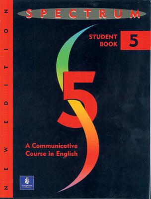 Image for Spectrum:  A Communicative Course in English (Complete Student Book, Level 5, New Edition)