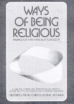 Image for Ways of Being Religious: Readings for a New Approa