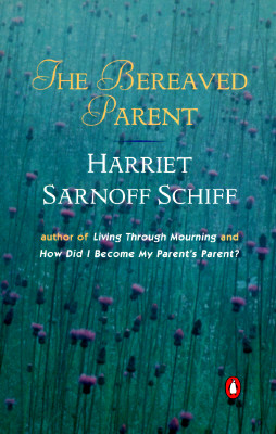 The Bereaved Parent, Harriet Sarnoff Schiff