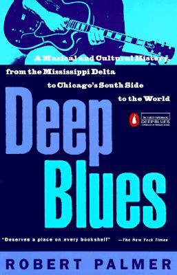 Image for Deep Blues: A Musical and Cultural History of the Mississippi Delta