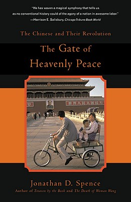 """The Gate of Heavenly Peace: The Chinese and Their Revolution, """"Spence, Jonathan D."""""""