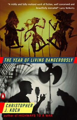 The Year of Living Dangerously, Koch, Christopher J.