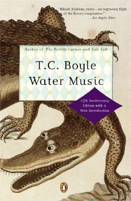 Water Music (Penguin Contemporary American Fiction Series), Boyle, T.C.