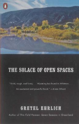 The Solace of Open Spaces, Ehrlich, Gretel