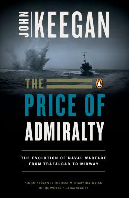 Image for Price of Admiralty : The Evolution of Naval Warfare