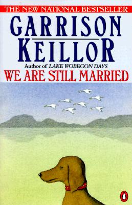 We Are Still Married: Stories and Letters, Keillor, Garrison