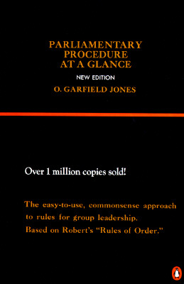 Parliamentary Procedure at a Glance: New Edition, O. Garfield Jones